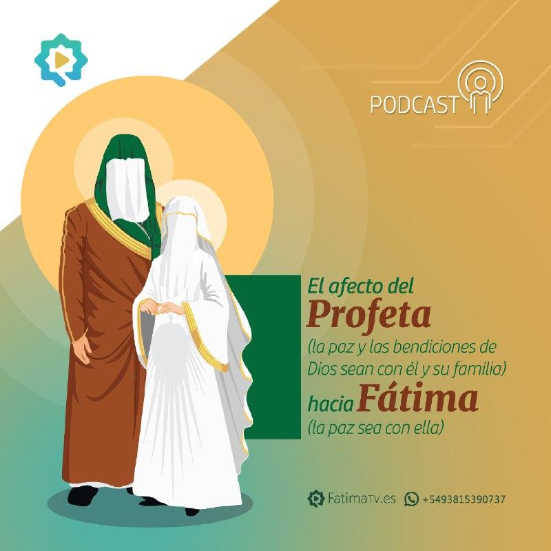 El afecto del Profeta (P) hacia Fátima (P)