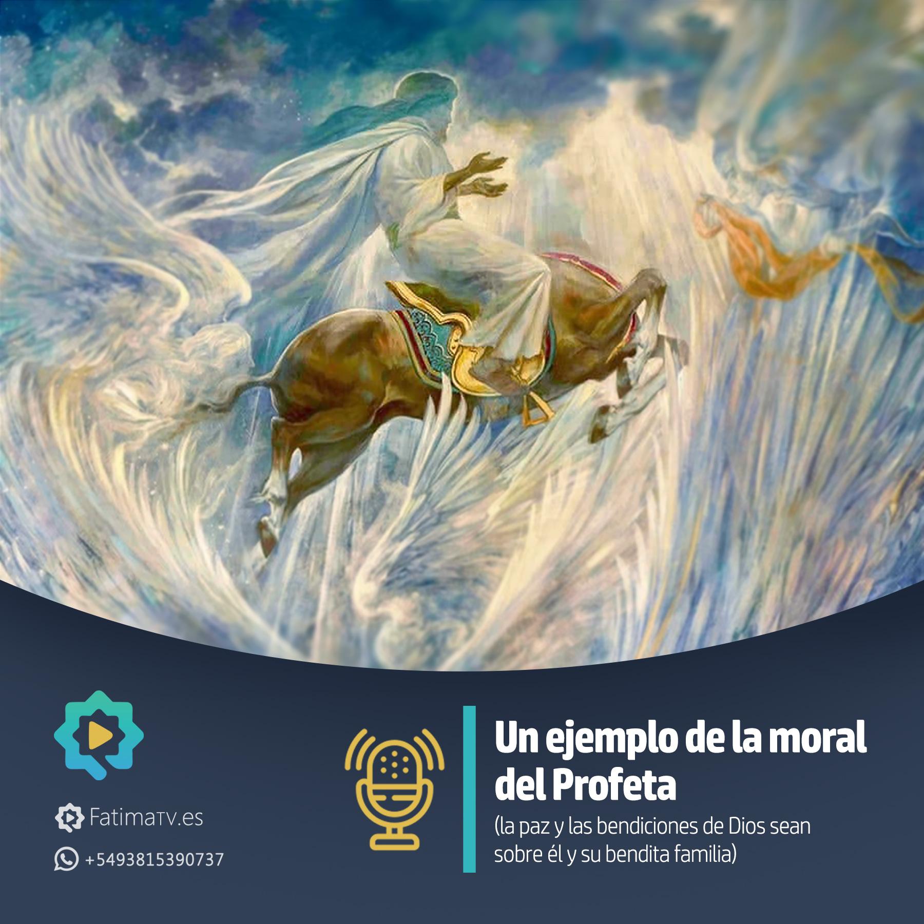 Un ejemplo de la moral del Profeta