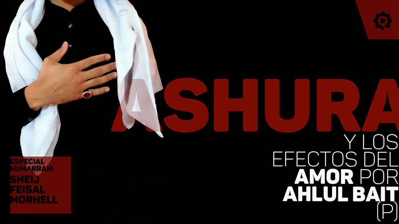Ashura y los efectos del amor a Ahlul-Bait (P)