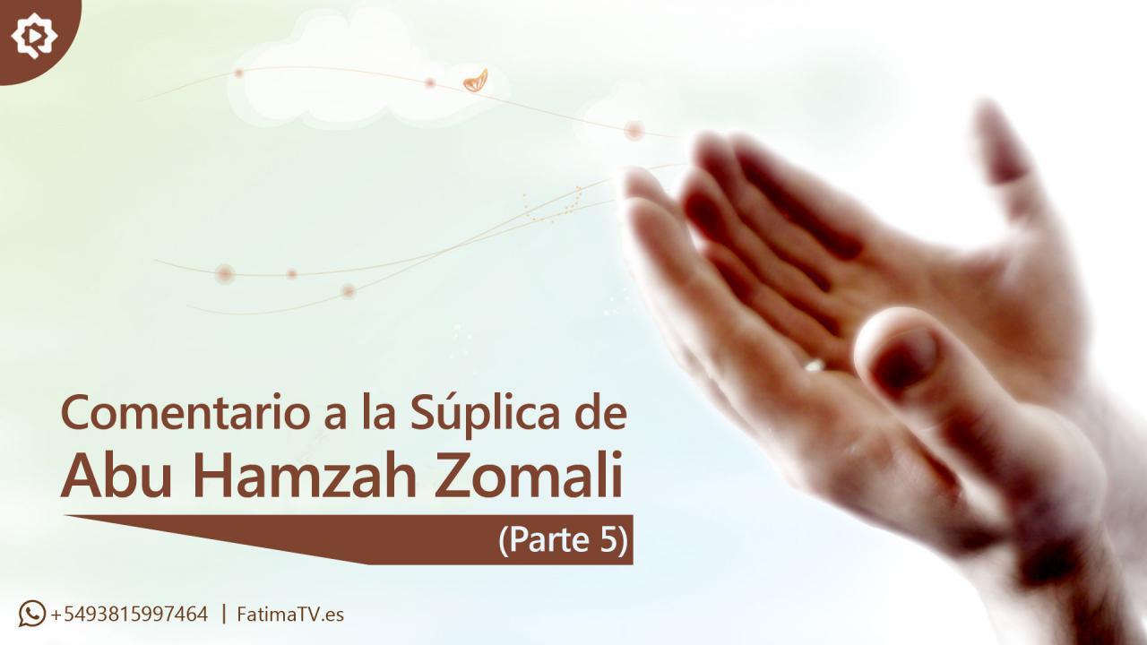 Comentario a la Súplica de Abu Hamzah Zomali (5)