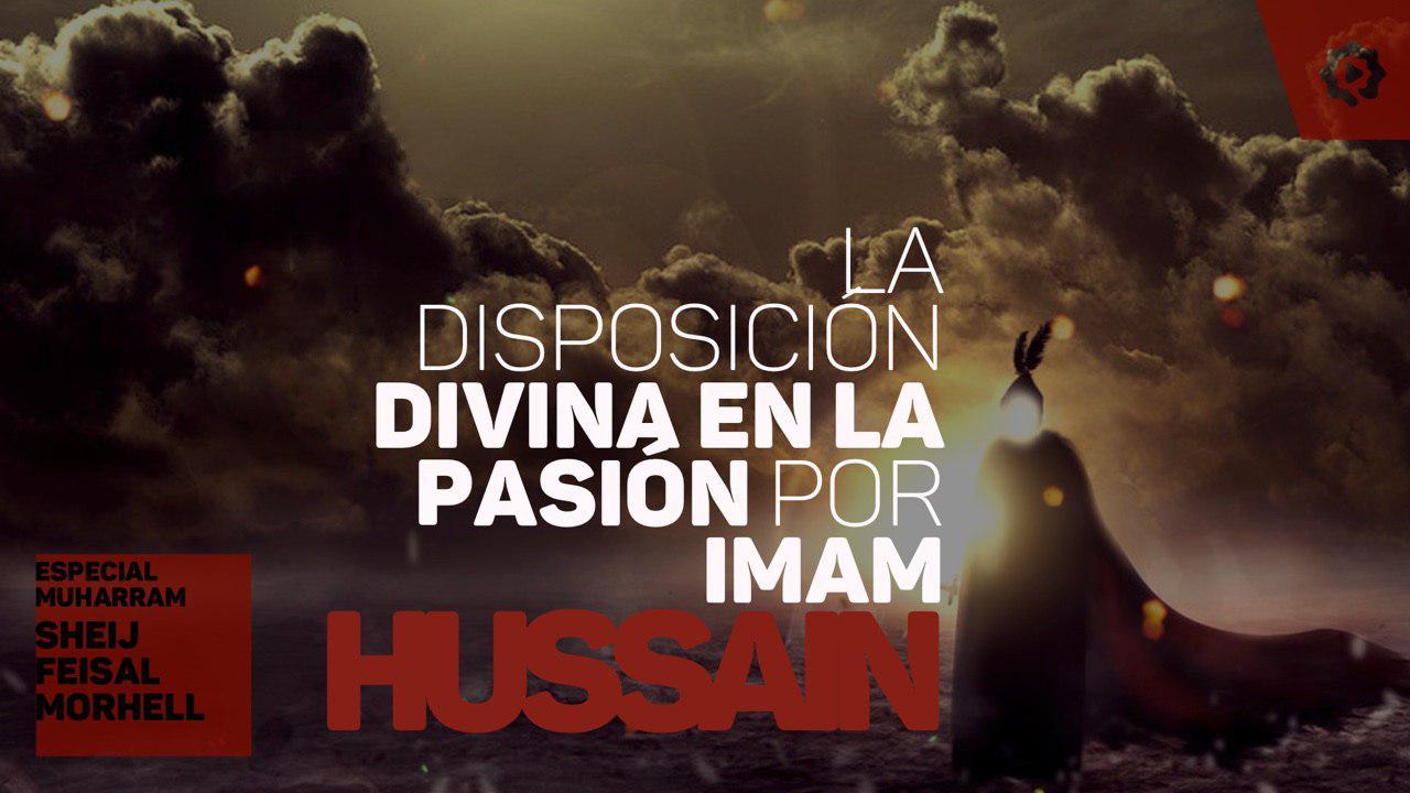 La disposición Divina en la pasión por Imam Husain (P)