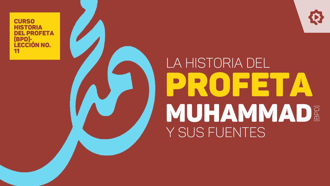 La historia del Profeta (P) y sus fuentes