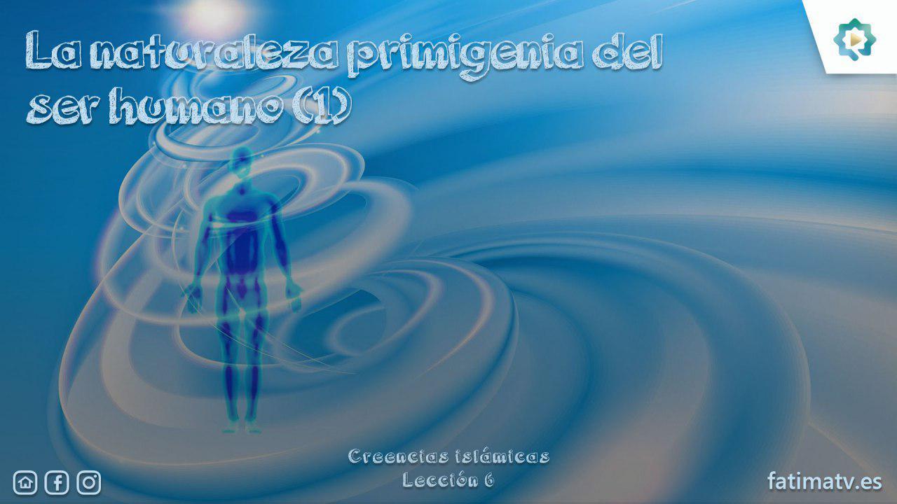 La naturaleza primigenia del ser humano (1)