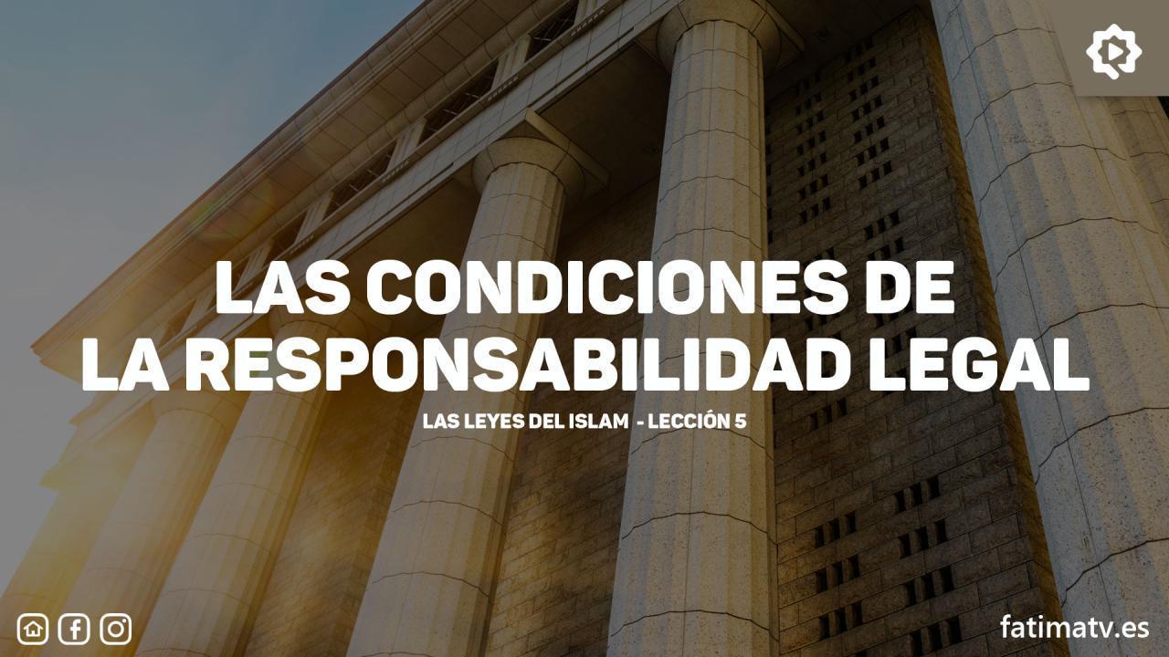 Las condiciones de la responsabilidad legal