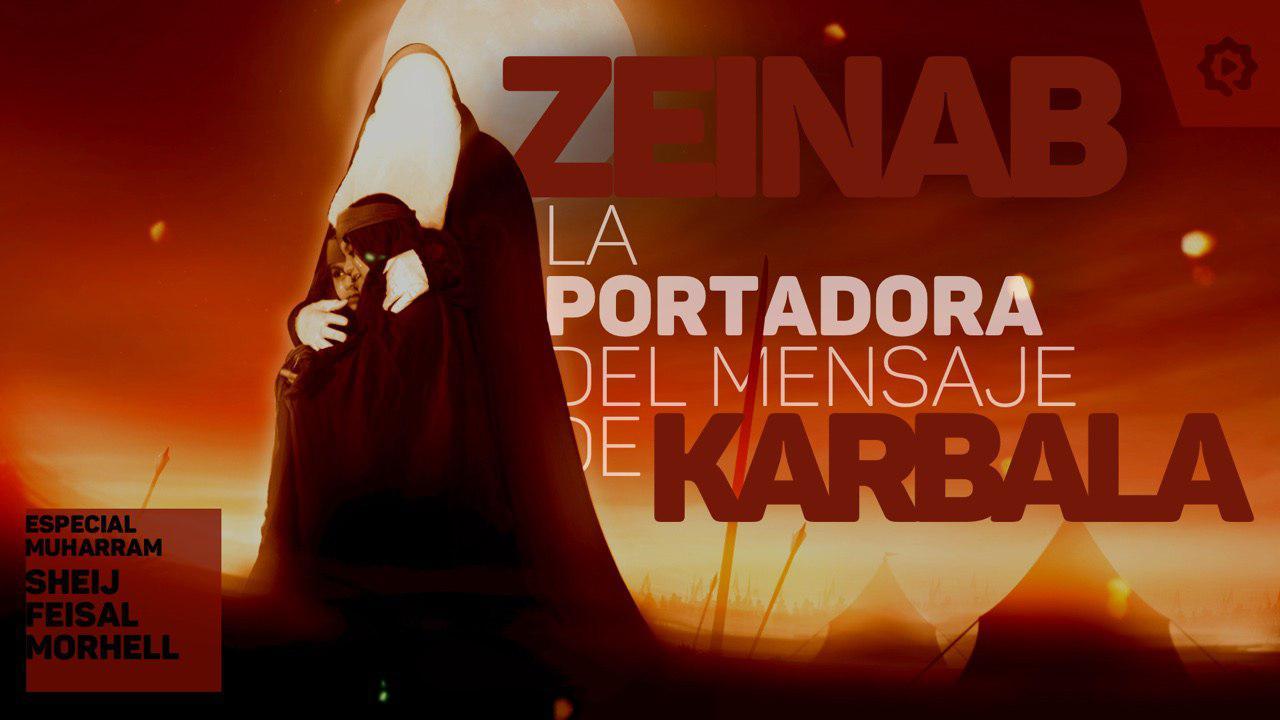 Zeinab (P): la portadora del mensaje de Karbala